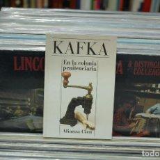Libros de segunda mano: EN LA COLONIA PENITENCIARIA. KAFKA. Lote 143855590