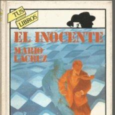 Libros de segunda mano: MARIO LACRUZ. EL INOCENTE. ANAYA TUS LIBROS PRIMERA EDICION. Lote 143855634