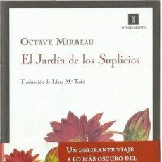 Libros de segunda mano: OCTAVE MIRBEAU : EL JARDÍN DE LOS SUPLICIOS. (TRADUCCIÓN DE LLUÍS Mª TODÓ. ED. IMPEDIMENTA, 2010). Lote 143872650