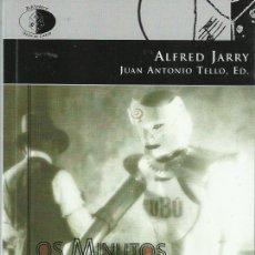 Libros de segunda mano: ALFRED JARRY: LOS MINUTOS DE ARENA MEMORIAL. (EDICIÓN: JUAN ANTONIO TELLO. LIBROS DEL INNOMBRABLE). Lote 143873506