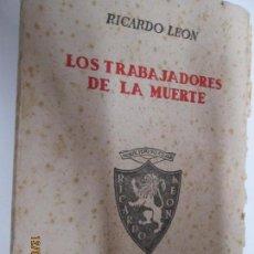 Libros de segunda mano: LOS TRABAJADORES DE LA MUERTE - NOVELA - LEON, RICARDO - VICTORIANO SUAREZ MADRID 1943. Lote 143875782