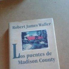 Libros de segunda mano: LOS PUENTES DE MADISSON DE ROBERT JAMES WALLER. Lote 143877278