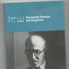 Libros de segunda mano: FERNANDO PESSOA EM ESPANHA. Lote 143952860