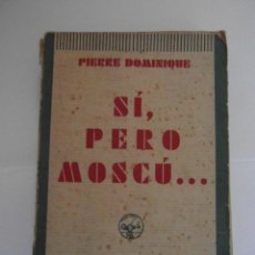 Libros de segunda mano: SI, PERO MOSCU... PIERRE DOMINIQUE. M. AGUILAR EDITOR. 1931. DEBIBL. Lote 144001938