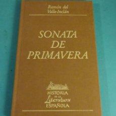 Libros de segunda mano: SONATA DE PRIMAVERA. RAMÓN DEL VALLE-INCLÁN. HISTORIA DE LA LITERATURA ESPAÑOLA. Lote 144009814