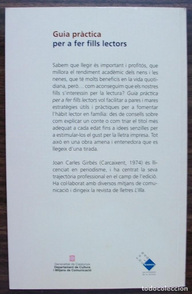 Libros de segunda mano: GUIA PRACTICA PER A FER FILLS LECTORS. JOAN CARLES GIRBES. - Foto 2 - 144046654
