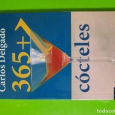 Libros de segunda mano: 365 + 1 CÓCTELES POR CARLOS DELGADO. Lote 144294594