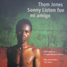 Libros de segunda mano: SONNY LISTON FUE MI AMIGO THOM JONES MUCHNIK 1 EDICION 2000. Lote 144385358