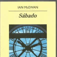Libros de segunda mano: IAN MCEWAN. SABADO. ANAGRAMA. Lote 195405312