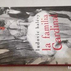 Libros de segunda mano: LA FAMILIA CARDINAL / LUDOVIC HALEVY / / NUEVO. Lote 261907905
