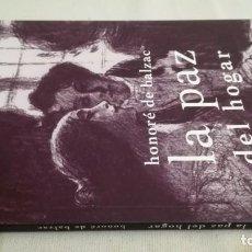 Libros de segunda mano: LA PAZ DEL HOGAR / HONORE DE BALZAC / LA LICORNE- SD EDICIONS / NUEVO. Lote 144951489