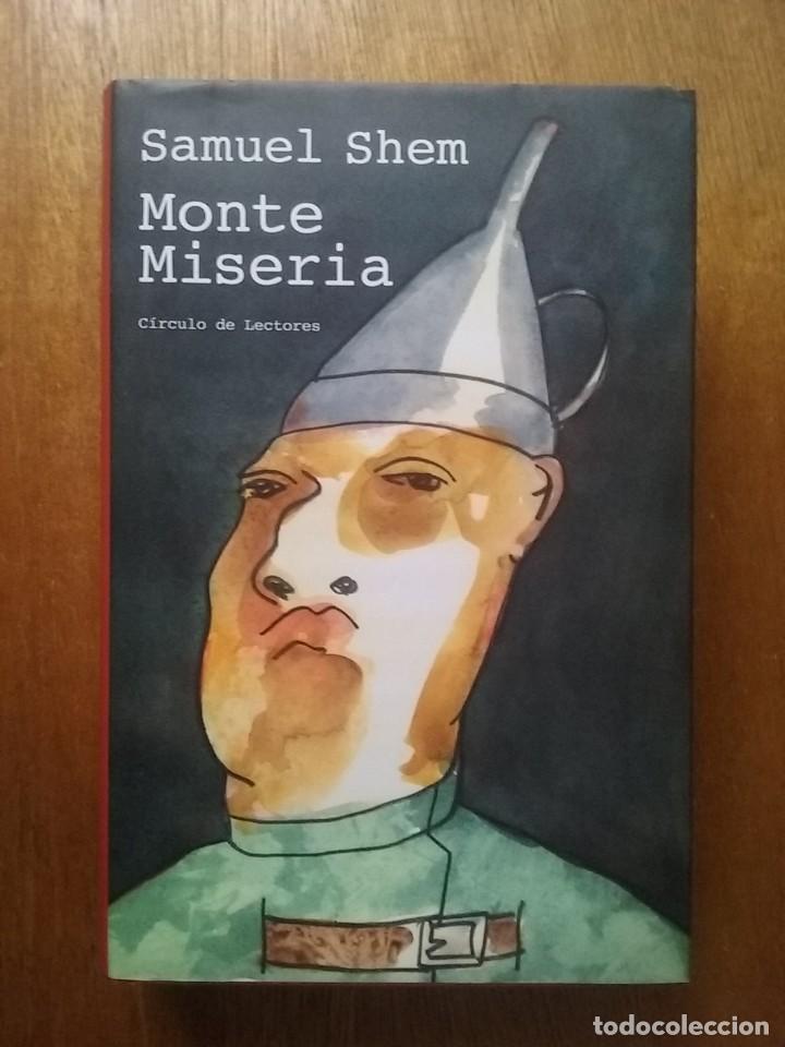 MONTE MISERIA, SAMUEL SHEM, CIRCULO DE LECTORES, 2001 (Libros de Segunda Mano (posteriores a 1936) - Literatura - Narrativa - Otros)