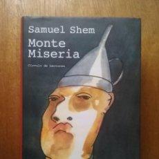 Livres d'occasion: MONTE MISERIA, SAMUEL SHEM, CIRCULO DE LECTORES, 2001. Lote 144665050