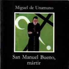 Libros de segunda mano: SAN MANUEL BUENO, MÁRTIR (MIGUEL DE UNAMUNO). Lote 144669702
