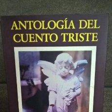 Libros de segunda mano: ANTOLOGIA DEL CUENTO TRISTE. AUGUSTO MONTERROSO Y BARBARA JACOBS. EDHASA 1992 PRIMERA EDICION. . Lote 144719230