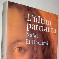 Libros de segunda mano: L´ULTIM PATRIARCA - NAJAT EL HACHMI - EN CATALAN *. Lote 147437977