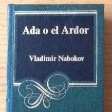 Libros de segunda mano: ADA O EL ARDOR. VLADIMIR NABOKOV. Lote 144789358