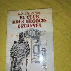 Libros de segunda mano: G. K. CHESTERTON, EL CLUB DELS NEGOCIOS EXTRANYS. Lote 144808106