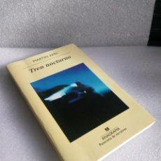 Libros de segunda mano: MARTIN AMIS. TREN NOCTURNO. ANAGRAMA. SIN LEER. Lote 144826926