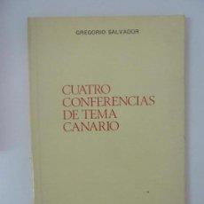 Libros de segunda mano: CUATRO CONFERENCIAS DE TEMA CANARIO. GREGORIO SALVADOR. Lote 145049198