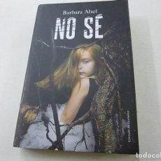 Libros de segunda mano: NO SE -BARBARA ABEL -CIRCULO DE LECTORES-TAPA DURA-N 3. Lote 180129521