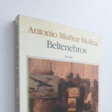 Libros de segunda mano: BELTENEBROS - MUÑOZ MOLINA, ANTONIO. Lote 145075957