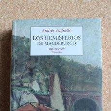 Libros de segunda mano: LOS HEMISFERIOS DE MAGDEBURGO. TRAPIELLO (ANDRÉS) MADRID, EDITORIAL PRE-TEXTOS, 1999.. Lote 145105454