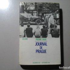 Libros de segunda mano: PIERRE DAIX. JOURNAL DE PRAGUE. DEDICADO Y FIRMADO. 1ª EDICIÓN 1968. PRIMAVERA DE PRAGA. RARO.. Lote 145373854