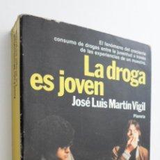 Libri di seconda mano: LA DROGA ES JOVEN - MARTÍN VIGIL, JOSÉ LUIS. Lote 145463600