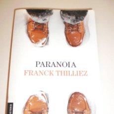 Libros de segunda mano: FRANCK THILLIEZ. PARANOIA. COLECCIÓN BOOKET ENERO 2018 DESTINO 491 PÁG TAPA BLANDA (SEMINUEVO). Lote 145542398