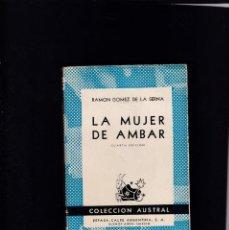 Libros de segunda mano: RAMON GOMEZ DE LA SERNA - LA MUJER DE AMBAR - AUSTRAL Nº 14 / 1945. Lote 145588806
