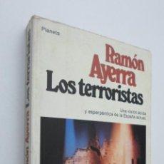 Libros de segunda mano: LOS TERRORISTAS - AYERRA, RAMÓN. Lote 145672444
