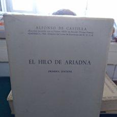 Libros de segunda mano: ALFONSO DE CASTILLA, EL HILO DE ARIADNA 1A EDICIÓN, ED. DUCAL MADRID 1967. Lote 145817414