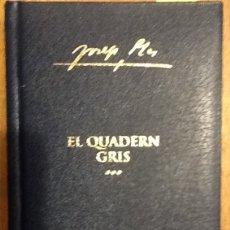 Libros de segunda mano: EL QUADERN GRIS - JOSEP PLA. Lote 145830746