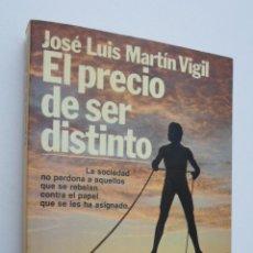 Libros de segunda mano: EL PRECIO DE SER DISTINTO - MARTÍN VIGIL, JOSÉ LUIS. Lote 146053889