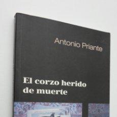 Libros de segunda mano: EL CORZO HERIDO DE MUERTE - PRIANTE ABOLLADO, ANTONIO. Lote 146054580