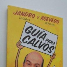 Libros de segunda mano: GUÍA PARA CALVOS Y NO TAN CALVOS - JANDRO. Lote 146054636