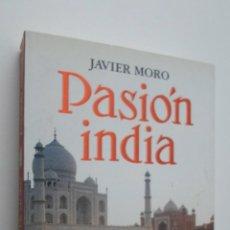 Libros de segunda mano: PASIÓN INDIA [DEDICATORIA DEL AUTOR] - MORO, JAVIER. Lote 146054868