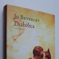 Libros de segunda mano: DIABÓLICA - BEVERLEY, JO. Lote 146054952