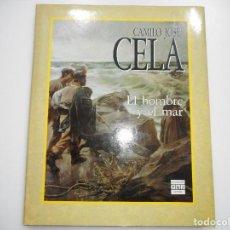 Libros de segunda mano: CAMILO JOSÉ CELA EL HOMBRE Y EL MAR Y91770. Lote 146122262