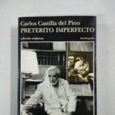 Libros de segunda mano: CASTILLA DEL PINO, CARLOS - PRETÉRITO IMPERFECTO. Lote 146141946