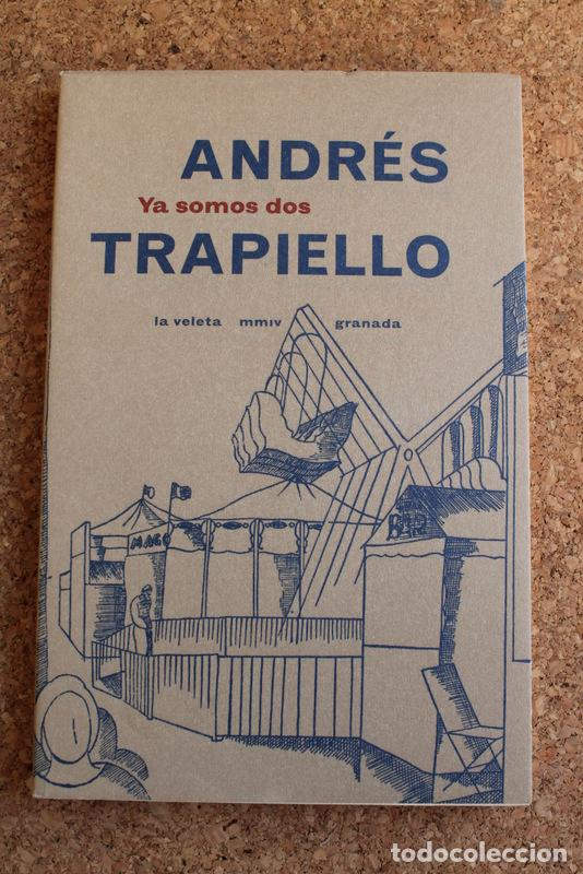 YA SOMOS DOS. TRAPIELLO (ANDRÉS) GRANADA, LA VELETA, 2004. (Libros de Segunda Mano (posteriores a 1936) - Literatura - Narrativa - Otros)
