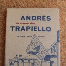 Libros de segunda mano: YA SOMOS DOS. TRAPIELLO (ANDRÉS) GRANADA, LA VELETA, 2004.. Lote 146240326