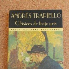 Libros de segunda mano: CLÁSICOS DE TRAJE GRIS. (PRIMERA SERIE). TRAPIELLO (ANDRÉS) MADRID, VALDEMAR, EL CLUB DIÓGENES, 1998. Lote 146241038