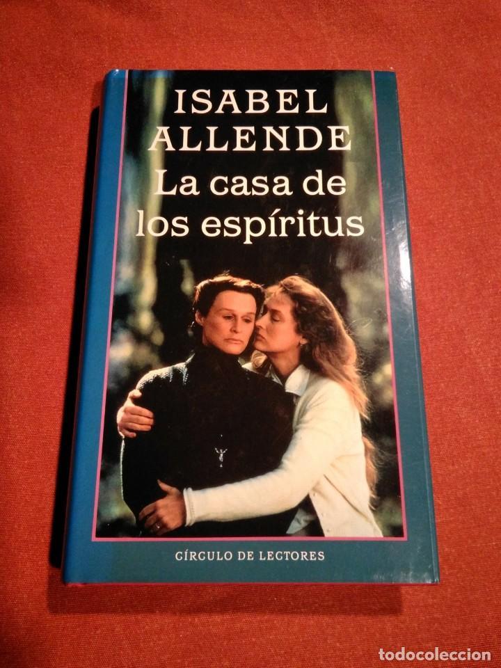ISABEL ALLENDE _ LA CASA DE LOS ESPIRITUS (Libros de Segunda Mano (posteriores a 1936) - Literatura - Narrativa - Otros)
