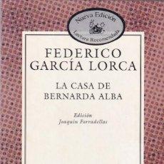 Libros de segunda mano: FEDERICO GARCÍA LORCA - LA CASA DE BERNARDA ALBA - EDITORIAL ESPASA 2001. Lote 218428397