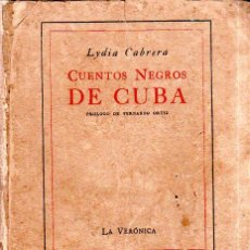 Libros de segunda mano: CUENTOS NEGROS DE CUBA. LYDIA CABRERA. PRÓLOGO DE FERNANDO ORTIZ. LA VERONICA. 1940. LA HABANA, CUBA. Lote 146989526