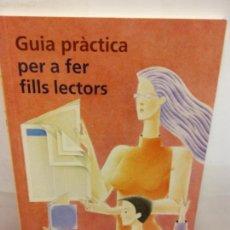 Libros de segunda mano: STQ.JOAN CARLES GIRBES.GUIA PRACTICA PER A FER FILLS LECTORS... Lote 147001106