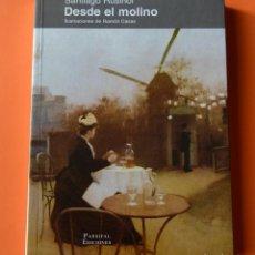Libros de segunda mano: DESDE EL MOLINO - SANTIAGO RUSIÑOL - ILUSTRACIONES RAMON CASAS - PARSIFAL EDICIONES - 1999. Lote 147189294