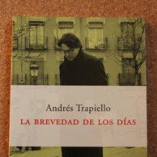 Libros de segunda mano: LA BREVEDAD DE LOS DÍAS. TRAPIELLO (ANDRÉS) BARCELONA, PENÍNSULA, 2000. PRIMERA EDICIÓN. Lote 147205538